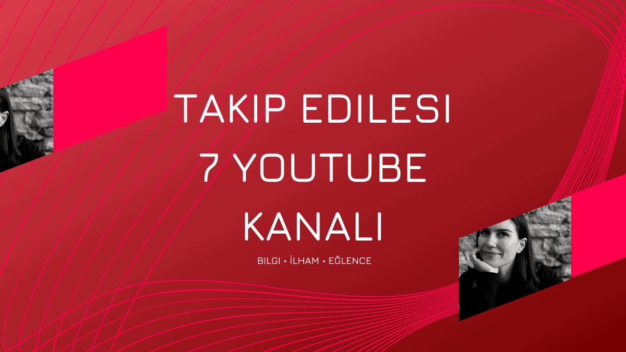 Takip Edilesi YouTube Kanalları